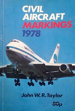 1978 Civil Aircraft Markings, 28th edition, by John W R Taylor, published March 1978, 176pp 80p, ISBN 0-7110-0839-6, code: EEX/0378.