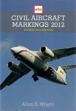 2012 Civil Aircraft Markings, by Allan S Wright, 63rd edition, published March 2012, 448pp £??, ISBN 1-85780-357-4, no code.