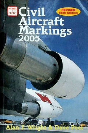 2005 Civil Aircraft Markings, by Alan J Wright & Dave Peel, 56th edition, published March 2005, 368pp, ISBN 0-7110-3051-0, code: 0503/G. This image was used on the published edition, the covers in the following two photos were advance promo shots only.