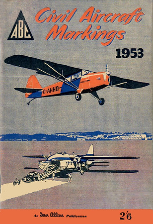 1953 Civil Aircraft Markings, 3rd edition, by J W R Taylor, published March 1953, 76pp 2/6, no code. Identical reprint in August 1953.