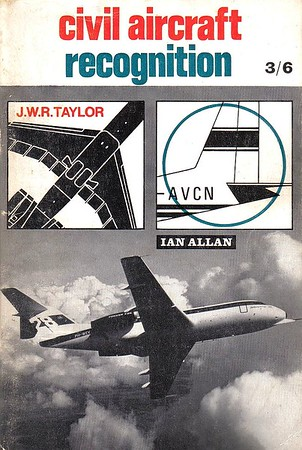 1968 Civil Aircraft Recognition, by J W R Taylor, 9th edition, published March 1968, 76pp 3/6, code: 0012-1/460/BCXX/368.