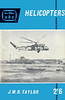 1960 Helicopters, 3rd edition, by J W R Taylor, published July 1960, 64pp 2/6, code: 1029/623/175/760.