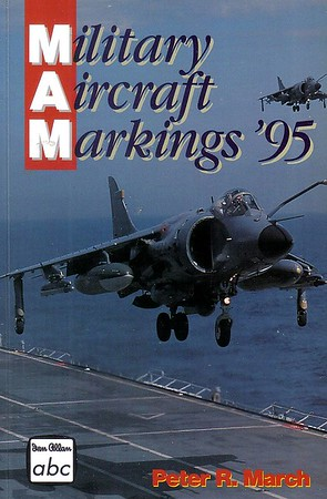 1995 Military Aircraft Markings, 16th edition, by Peter R March, published March 1995, 176pp £5.99, ISBN 0-7110-2341-7, no code.