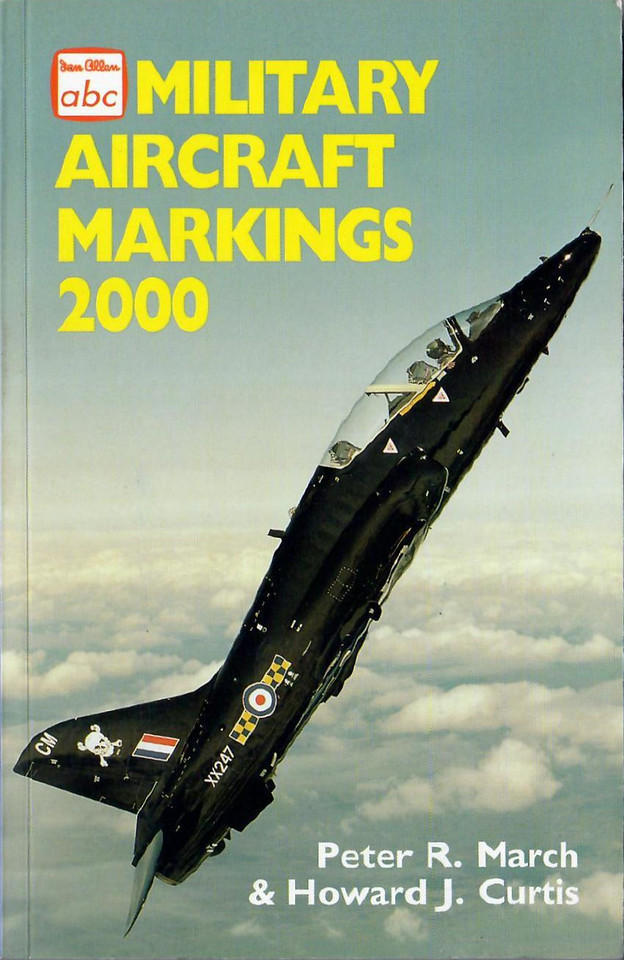 2000 Military Aircraft Markings, 21st edition, by Peter R March & Howard J Curtis, published March 2000, 208pp £7.99, ISBN 0-7110-2708-0.