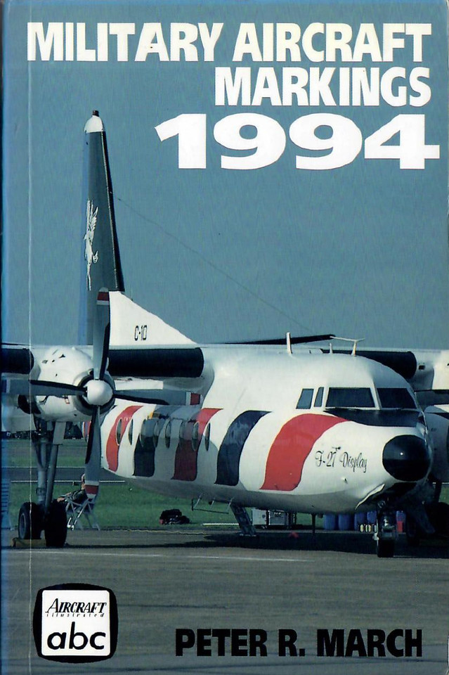 1994 Military Aircraft Markings, 15th edition, by Peter R March, published March 1994, 176pp £4.99, ISBN 0-7110-2233-X, no code.