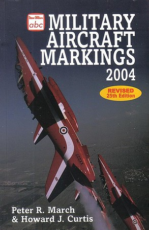 2004 Military Aircraft Markings, 25th edition, by Peter R March & Howard J Curtis, published March 2004, 208pp, ISBN 0-7110-3004-9, code: 0403/E3. This is the published cover; a similar promo image was used but not printed (see following photo).