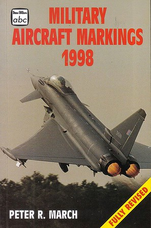 1998 Military Aircraft Markings, 19th edition, by Peter R March, published March 1998, 192pp £6.99, ISBN 0-7110-2561-4, code: 9803/G. This is the published cover; the next photo is a promo shot only.