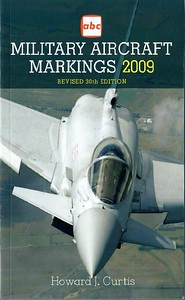 2009 Military Aircraft Markings, 30th edition, by Howard J Curtis, published March 2009, 224pp £9.99, ISBN 1-85780-312-4, code: 0903/D.