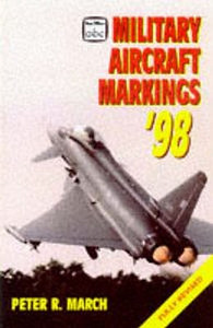 1998 Military Aircraft Markings, 19th edition, by Peter R March, published March 1998, 192pp £6.99, ISBN 0-7110-2561-4, code: 9803/G.