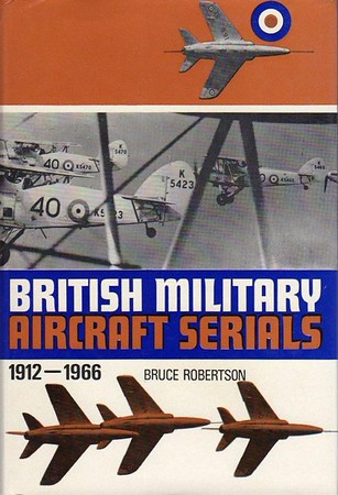 1967 British Military Aircraft Serials 1912-1966, 2nd edition, by Bruce Robertson, published April 1967, 327pp 30/-, code: 1575/376/BXX/467. Hardback with d/j, Format: 7.5 in x 5.25 in.