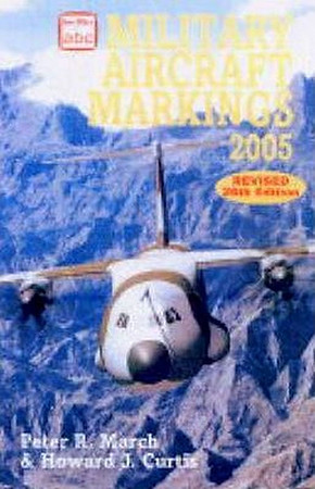 2005 Military Aircraft Markings, 26th edition, by Peter R March & Howard J Curtis, published March 2005, 208pp, ISBN 0-7110-3052-9, code: 0503/. Yet again, two different covers have come to light; this is the unpublished promo scan.