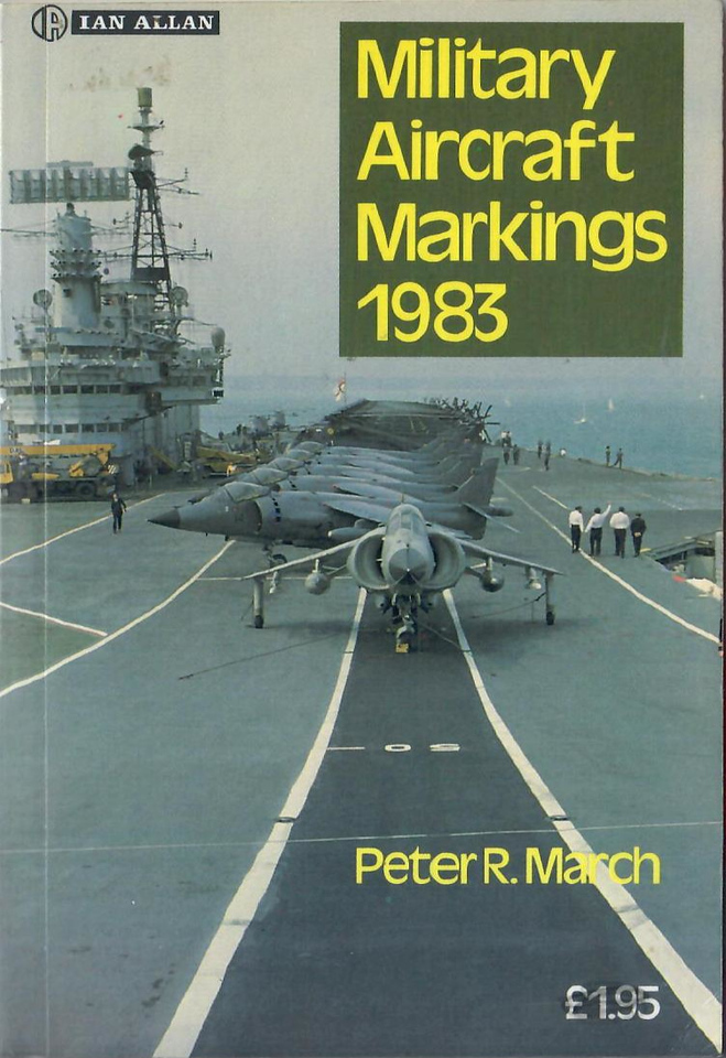 1983 Military Aircraft Markings, 4th edition, by Peter R March, published March 1983, 160pp £1.95, ISBN 0-7110-1289-X, code: AEX/0383.