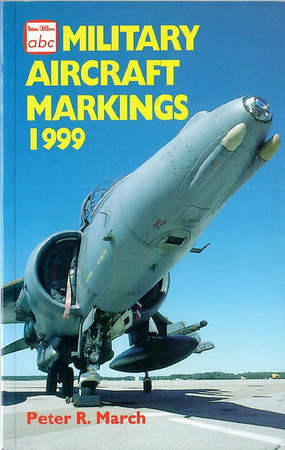 1999 Military Aircraft Markings, 20th edition, by Peter R March, published March 1999, 192pp £6.99, ISBN 0-7110-2641-6, code: 9903/F2.