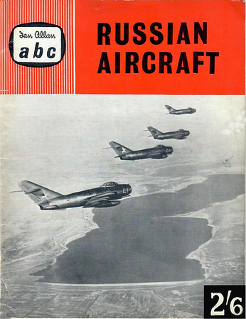 1960 Russian Aircraft, 2nd edition, by J W R Taylor, published March 1960, 32pp 2/6, code: 604/1002/200/360. Larger format (9.5 inches x 7.25 inches).