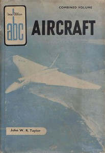 1956 Aircraft, Combined Volume, by John W R Taylor, published 1956, 10/6, no code. This was the only aircraft combined volume, and despite the title, consists mostly of Military Aircraft Recognition books from 1956; apart from Helicopters (March 1955), the rest of this CV consisted of British Military Aircraft (May 1956), US & Canadian Military Aircraft (March 1956), and Continental Military Aircraft (April 1956). Two slightly different versions were produced, the other (of which none have yet come to light) had a red & blue cover. EXTREMELY rare; few were produced, and as it didn't prove popular, this CV was not repeated.
