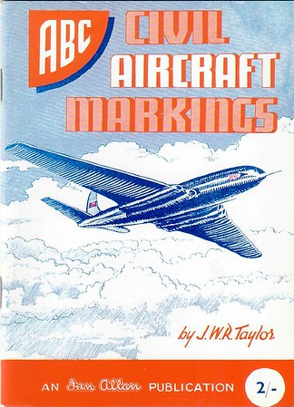 2000 reissue, 1950 Civil Aircraft Markings, 1st edition, by J W R Taylor, published May 2000, 72pp £4.99, original cover. Originally published June 1950, 72pp 2/-.