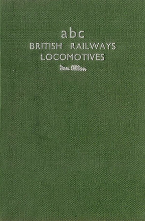 Spring 1955 (aka Winter 1954) Combined Volume minus dust jacket; green. abc British Rlys Locos. - IAN ALLAN printed in silver horizontally on spine, abc BRITISH RAILWAYS LOCOMOTIVES Ian Allan in silver on the front.