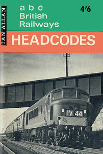 1965 British Railways Headcodes, 4th edition, by M R Bailey, published July 1965, 104pp 4/6, code: 1312/214/GEX/765. Cover photo of a 'Peak' type diesel.