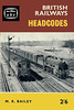 1961 British Railways Headcodes, 1st edition, by M R Bailey, published June 1961, 72pp 2/6, code: 1103/696/100/661. Cover has photo of 31873 & DEMU. Reissued in 1999 (see Section 012).