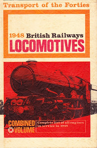 1948 British Railways Locomotives, Combined Volume (1966 reissue), published November 1966, 248pp 15/-, code: EXX/1166. Issued as part of the 'Transport of the Forties' series, this was reprinted in March 1969, SBN 7110-0088-3, code: EXX/369, price still 15/-. Textured dust sheet, off-white, with photo of a GWR 'King' class 4-6-0; being printed 3 years apart, the rear dust covers were completely different.