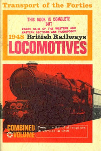 1948 British Railways Locomotives, Combined Volume (1966 reissue), published November 1966, 248pp 15/-, code: EXX/1166. This was an accident: the book was assembled in the wrong order, some of the WR was transposed with ER locos; a large number of these books were produced, too many to withdraw, apparently, and many copies had a manually altered dust sleeve, which shows a 'King' 4-6-0. Textured dust sheet, off-white.