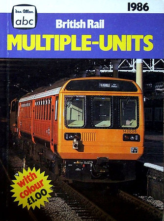 1986 British Rail Multiple-Units, published January 1986, 128pp £1, ISBN 0-7110-1626-7, no code. Cover photo of Class 142 DMU 142 006; price reaches £1.