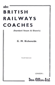 Winter 1958 British Railways Coaches, 1st edition, second impression, published September 1958, 65pp 2/6; frontispiece (also see following photos).