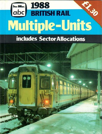 1988 British Rail Multiple-Units, published January 1988, 128pp £1.30, ISBN 0-7110-1778-6, no code. Cover photo of Class 309 'Clacton' EMU 309 615; price increased to £1.30 - doubling the cost in just four years.