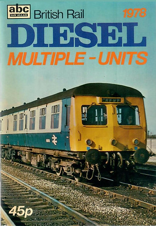 1978 British Rail Diesel Multiple-Units, published April 1978, 64pp 45p, ISBN 0-7110-0853-1, code: AEX/0478. Cover photo of Class 120 Swindon DMU; price increased to 45p (9/-), title reverts again to 'British Rail'.