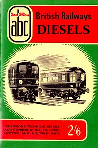 Winter 1957 British Railways Diesels, 1st edition, published October 1957, 64pp 2/6, code: 703/451/150/1057. Reprinted as 2nd edition in November 1957, code: 743/482/75/1157 (see following two photos). Includes diesel multiple-units. The cover drawing depicts 10201 and a DMU.