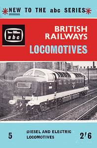 Summer 1961 British Railways Locomotives, Part 5 - Diesel & Electric Locomotives, published May 1961, 64pp 2/6, code: 1072/5/668/500/561. Photo of an unidentified 'Deltic' on the cover.