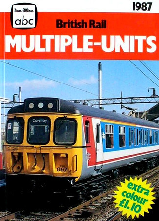 1987 British Rail Multiple-Units, published 1987, 128pp £1.10, ISBN 0-7110-1693-3, no code. Cover photo of Class 310 EMU 310 067; price increased to £1.10; no indication of the publication date.