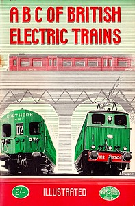 1948 ABC of British Electric Trains, published January 1948, 68pp 2/-, no code. 4127 & 6701 are pictured on the cover. This was reprinted with original cover (although glossy) in 1999 (see Section 012).