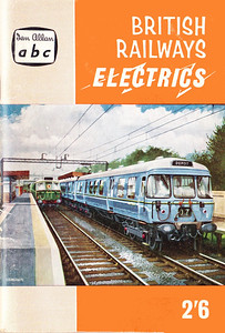 Winter 1959 British Railways Electrics, published November 1959, 72pp 2/6, code: 962/573/2259. Cover painting of blue Clydeside (class 303) unit.