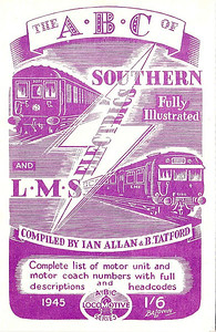 1945 Southern (4th edition) & LMS (1st edition) Electrics, compiled by Ian Allan & Barrington Tatford, with violet cover, published June 1945, 33pp 1/6, no code. Cover drawing by Baldwin of SR 5-BEL unit 3051 & a Merseyside unit. This edition was reissued with the original cover in 1999 (see Section 012).