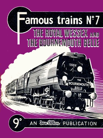"Famous Trains No.7 The Royal Wessex & The Bournemouth Belle, published 1956, 28pp 9d, no code. A N Wolstenholme drawing of unrebuilt SR 'Merchant Navy' Class Pacific 35019 ""French Line CGT"" on cover. Reprinted May 1959, code: 930/287/10/559."