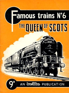 "Famous Trains No.6 The Queen of Scots, published January 1956, 28pp 9d, code: 510/366/200/156. A N Wolstenholme drawing of A1 Class Pacific 60139 ""Sea Eagle"" on cover. Reprinted March 1960, code: 293/1003/10/360."