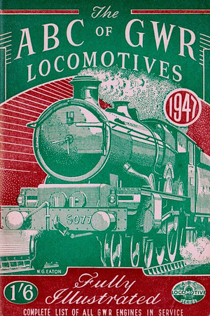 "1946 8th edtn - The ABC of GWR Locomotives, published December 1946, 48pp 1/6, no code. The cover drawing, of 'Castle' Class 4-6-0 5077 ""Fairey Battle"", appears to be signed W G Eaton."