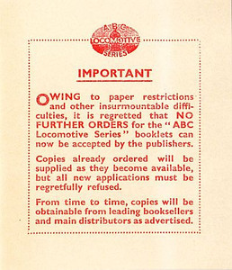 Paper insert to be found in the 1944 LMS 2nd edition, stating that owing to a paper shortage etc, no further copies of the ABC Locomotive Series will be available.