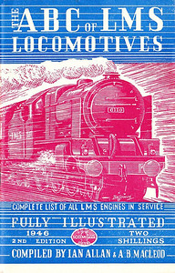 "1946 7th edtn - ABC of LMS Locomotives 1946 2nd edition (7th in reality), compiled by Ian Allan & A B MacLeod, published August 1946, 64pp 2/-, no code. Although the cover is very similar to the ""6th"" edition (apart from the bottom left-hand corner), this edition is slightly taller, with the white strip along the bottom forming the extra height (having said that, see next but one photo). Paper cover (unlike the card cover on the previous edition), with drawing by Baldwin of 'Royal Scot' Class 4-6-0 6110 ""Grenadier Guardsman""; the cover on this and the previous edition were unique in that the cover illustration extended across the back cover (see following photo), a feature that didn't occur again until the 1966 Combined Volume."