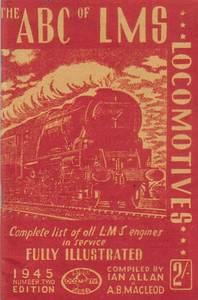 "1945 5th edtn - The ABC of LMS Locomotives 1945 number two edition, compiled by Ian Allan & A B MacLeod, published August 1945, 64pp 2/-, no code. This is apparently the 5th edition; features 8 photos of historic locomotives at the back end of the book. Cover drawing by Baldwin of non-streamlined 'Coronation' Class Pacific 6230 ""Duchess of Buccleuch""."