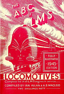 1945 3rd edtn - The ABC of LMS Locomotives, compiled by Ian Allan & A B MacLeod, published December 1944, 56pp 2/-, no code. Owing to lack of quality card/paper, one lot of covers of this edition was produced on cream paper, the other on yellow; although the shade of red varies greatly, they're very similar, presumably one is effectively the 4th edition, but it's not apparent which is which. Again, a Baldwin drawing of a streamlined 'Coronation' Class Pacific is on the cover, this example is a standard shade of red.