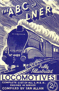 "1945 3rd edtn - The ABC of LNER Locomotives, published June 1945, 64pp 2/-, no code. Cover drawing by Baldwin of A4 Class Pacific 4489 ""Dominion of Canada""."