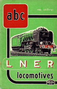 "1948 7th edtn - The ABC of LNER Locomotives, published December 1947, 80pp 2/-, no code. This last pre-nationalization edition shares a cover uniformity with the rest of 'The Big 4' books for the first time; in this instance, the cover drawing, by A N Wolstenholme, is of A2 Class Pacific 513 ""Dante""."