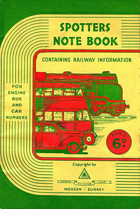 1948 Spotters Note Book, produced by Morden Meccano Club in conjunction with Ian Allan, who has his Locospotters Club advertised on the rear cover. Price 6d. Quote: 'containing railway information; for engine, bus and car numbers'. 1948 is an educated guess, produced before the first 'proper' Ian Allan Spotters' Logbook. The rear cover is the same as the previous photo.