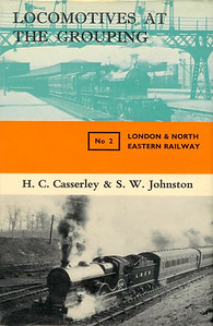 1965 Locomotives at the Grouping No.2 - London & North Eastern Railway, by H C Casserley & S W Johnston, published March 1966, 128pp 25/-, code: 1474/250/CXX/366. Hardback with dust jacket, with photo of ex-GCR 'D9' Class 4-4-0 6041 (lower).