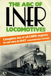 "1947 ABC of LNER Locomotives (6th & revised renumbering edition, February 1947), published 1969, 104pp £1, ISBN 0-7110-0624-5, no code. Cover photo of A4 Class Pacific No.16 ""Silver King""; issued in slightly larger format than the originals, and the pages have a strong tendency to fall out. It's noticably thicker than both the original and the subsequent 1967 reprints, as it contains 104 pages instead of 72; all the extra pages consist of photos of locomotives."
