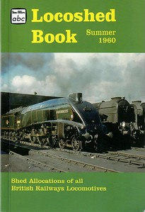 """Spring 1960 ABC Locoshed Book (February 1960), published 2004, 96pp £4.99, ISBN 0-7110-3060-X, no code. A new cover on this edition, with colour photo of A4 Class Pacific 60034 """"Lord Faringdon""""."""