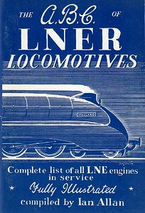 """1943 ABC of LNER Locomotives (1st edition, June 1943), published 1982, 64pp 50p, code: EX/82, ISBN 0-7110-1260-1; reprinted 1983, priced 60p and coded EX/83. Cover exactly the same as the original, showing A4 Class Pacific 22 """"Mallard"""". Two examples have been shown here to show the difference in the range of blue used, although not neccessarily differing between 1982 and 1983."""