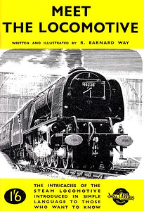 1947 Meet The Locomotive, by P Barnard Way, published June 1999, reprinted February 2007, 48pp £4.99, ISBN 0-7110-2695-5, no code. Cover drawing (uncredited) of an LMS 'Coronation' Class Pacific.